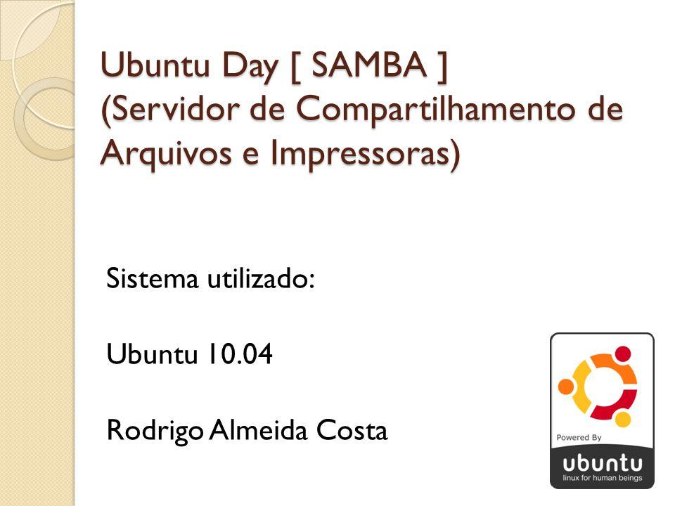 Ubuntu Day [ SAMBA ] (Servidor de Compartilhamento de Arquivos e Impressoras)